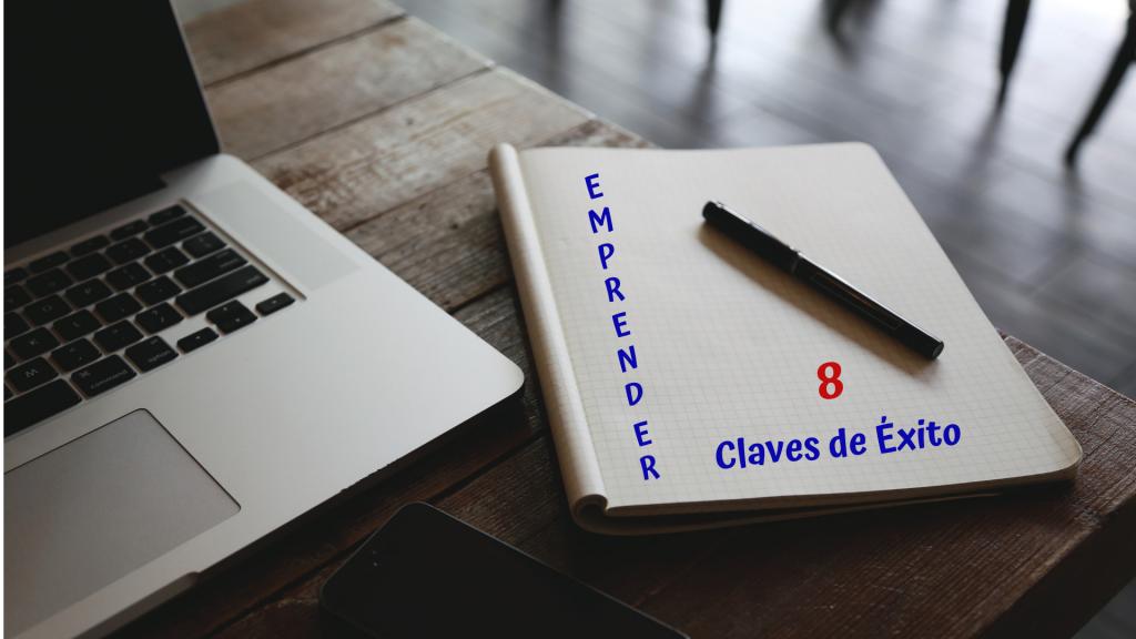 8 Claves de éxito para emprender