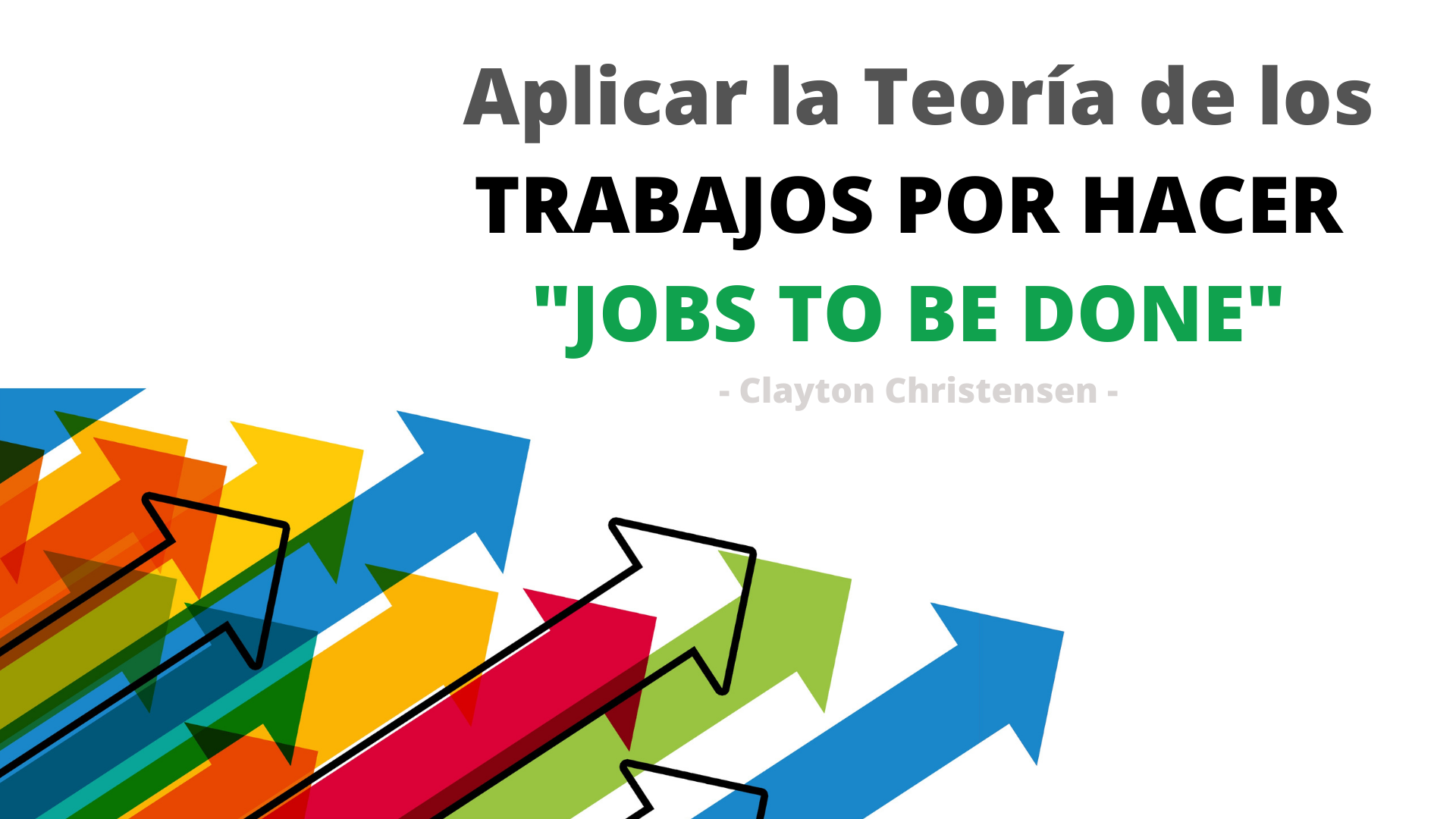 Teoría Jobs to be Done
