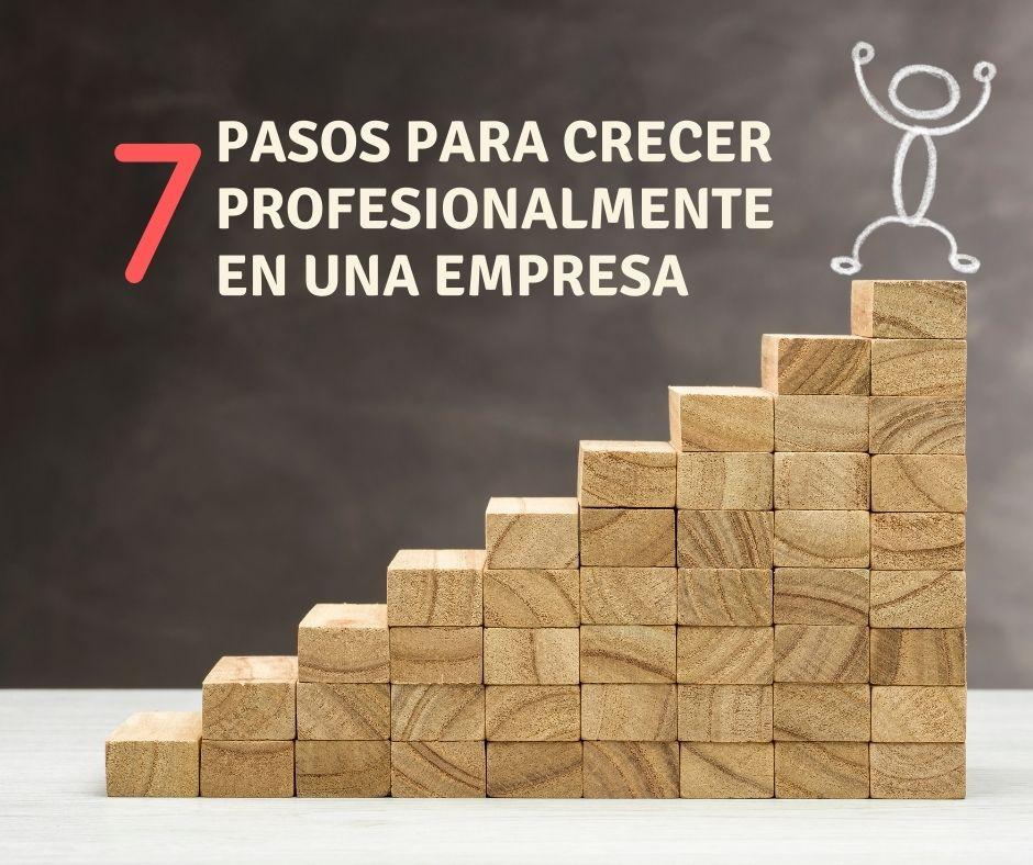 7 Pasos para crecer profesionalmente en la empresa